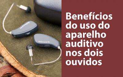 Benefícios do uso do aparelho auditivo nos dois ouvidos