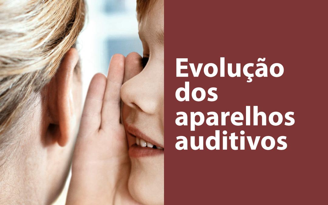 Evolução dos aparelhos auditivos