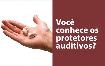 Você conhece os protetores auditivos?