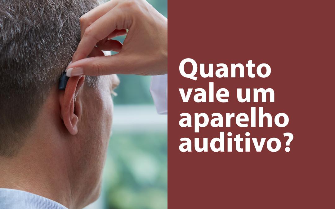 Quanto vale um aparelho auditivo?
