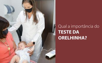 Qual a importância do Teste da Orelhinha?