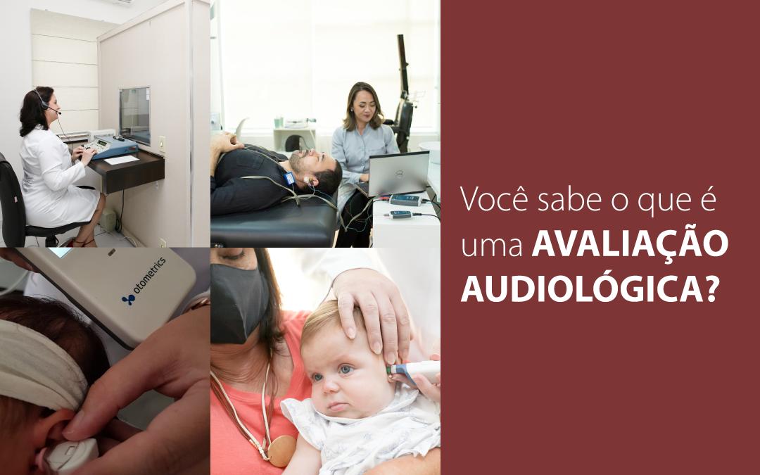 Você sabe o que é uma Avaliação Audiológica?